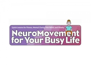 NeuroMovement for Your Busy Life