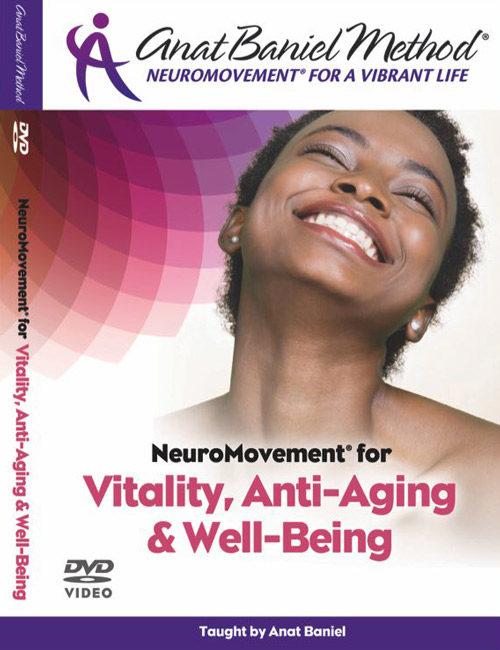 NeuroMovement for Vitality, Anti-Aging & Well-Being