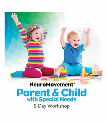 NeuroMovement for Parent and Child with Special Needs Workshop