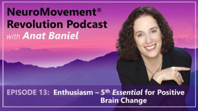 Episode 13 Enthusiasm 5th Essential for Positive Brain Change