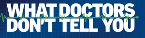 What Doctors Don't Tell You Magazine