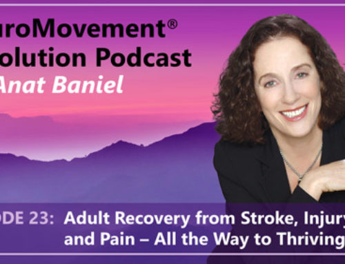 PODCAST: Adult Recovery from Stroke, Injury, and Pain – All the Way to Thriving