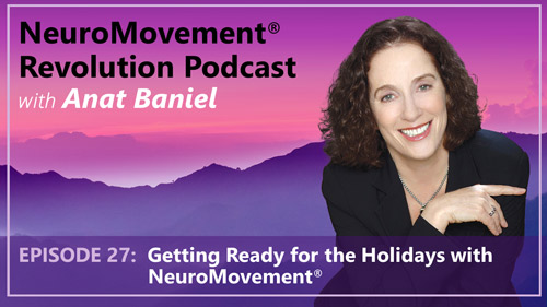 Episode 27 Getting Ready for the Holidays with NeuroMovement