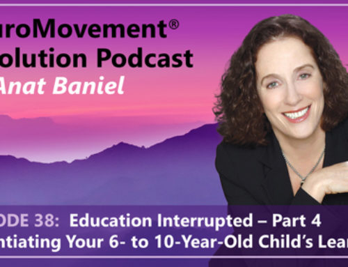 PODCAST: Education Interrupted Part 4: Potentiating Your 6- to 10-Year-Old Child's Learning