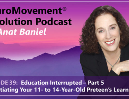 PODCAST: Education Interrupted Part 5: Potentiating Your 11- to 14-Year-Old Preteen's Learning
